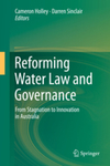 Governing the Freshwater Commons: Lessons from Application of the Trilogy of Governance Tools in Australia and the Western United States, in Reforming Water Law and Governance: From Stagnation to Innovation in Australia by Barbara Cosens