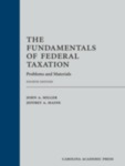 The Fundamentals of Federal Taxation: Problems and Materials, 4th Edition by John A. Miller