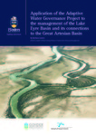 Application of the Adaptive Water Governance Project to the Management of the Lake Eyre Basin and Its Connections to the Great Artesian Basin by Barbara Cosens