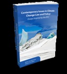 Contemporary Issues in Climate Change Law and Policy, Essays Inspired by the IPCC by Stephen R. Miller