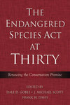 The Endangered Species Act at Thirty: Vol. 1 by Dale D. Goble