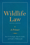 Wildlife Law: A Primer by Dale Goble