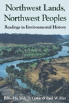 Northwest Lands, Northwest Peoples: Readings in Environmental History by Dale D. Goble