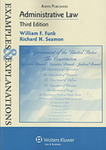 Examples & Explanations in Administrative Law, 3d Ed.
